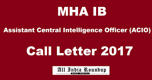 Acio Admit Card 2017 Released Mha Ib Acio Admit Card 2017 Call Letter Released Mha Nic In For