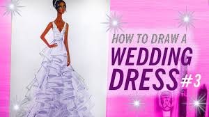 how to draw a wedding dress 3 fashion drawing youtube