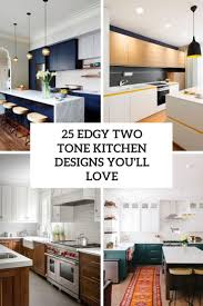 two tone kitchen cabinets and island 25 edgy two tone kitchen designs you ll shelterness