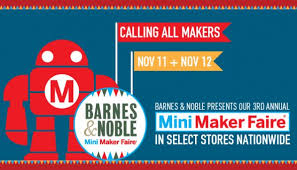 Barnes Noble Richmond Va Announcing Barnes U0026 Noble U0027s 3rd Annual Mini Maker Faire November