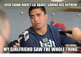 Lie Memes - josh shaw didnt lie saving his nephew memes my girlfriend saw the