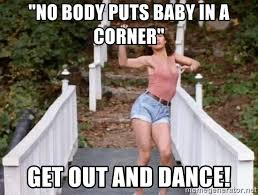 Dirty Dancing Meme - dirty dancing baby meme generator