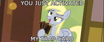 You Ve Activated My Trap Card Meme - 573168 derpy hooves exploitable meme female mare meme