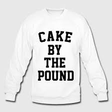 cake by the pound sweatshirt spreadshirt