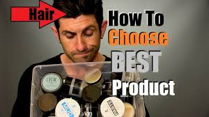best hair paste for men how to choose the best hair product for your hairstyle hair