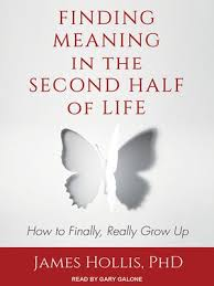 finding meaning in the second half of by hollis