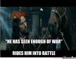 Aragorn Meme - scumbag aragorn by klekihpetra meme center