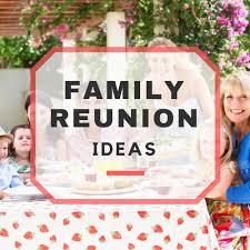 family reunion ideas for the family reunion