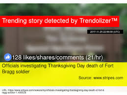 officials investigating thanksgiving day of fort bragg soldier