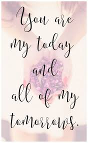 wedding quotes from bible quote quote idea you are my today and all of my