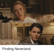 Finding Neverland Meme - hat s it like neverland one day ili take you there finding