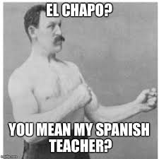 Spanish Teacher Memes - overly manly man meme imgflip