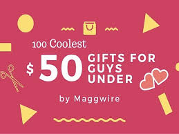 cool gifts for 100 insanely cool gifts for guys 50 maggwire