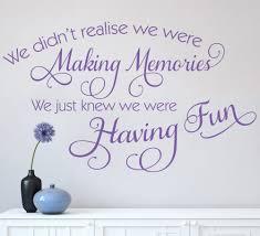 we didn t realise making memories wall sticker for living room we didn t realise we were making memories wall sticker