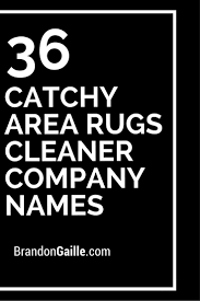 Area Rug Cleaning Tips by Best 20 Cleaning Company Names Ideas On Pinterest Good Last