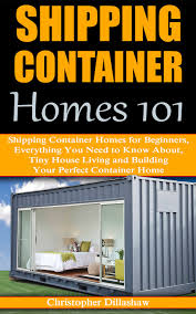 buy shipping container homes 25 essential hacks to create a home