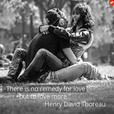 education quotes henry david thoreau there is no remedy for love but to love more u2013 love quotes