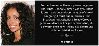 Vanity From Vanity 6 Mya Quote For Performances I Have My Favorite Go To U0027s Like Prince