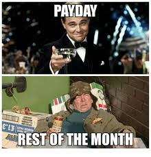 Me On Payday Meme - payday lela rest of the month still game meme on me me