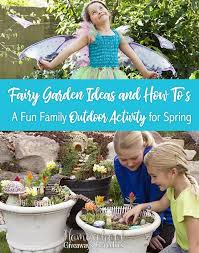 fairy garden ideas and how to u0027s a fun family outdoor activity for