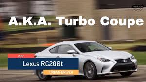 lexus rc f manual no manual trans 2017 lexus rc 200t super fast review youtube