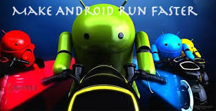 make android faster new 12 ways to make android run faster 100 working