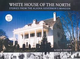 alaska house an executive mansion or an alaskan house juneau empire