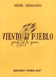 """""""Viento del pueblo"""" - Miguel Hernández - año 1937 Images?q=tbn:ANd9GcRTOScNqIPUACodhazbTwRifA0gKJJ7nr7sVF0Jp0EaOS5K78BkKw"""
