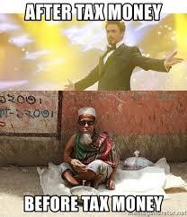 Tax Money Meme - after tax money before tax money first week of payday meme