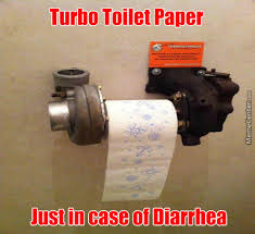 Turbo Meme - turbo toilet paper just in case of diarrhea by cpt hectorbrbss