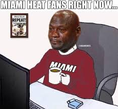 Heat Fans Meme - miami heat fans right now http nbafunnymeme com nba memes