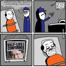 Half Life 3 Confirmed Meme - half life 3 meme half life 3 confirmed 9gag