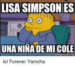 Simpsons Meme Generator - lisa simpson es unaninademicole memegeneratores lol forever yamcha