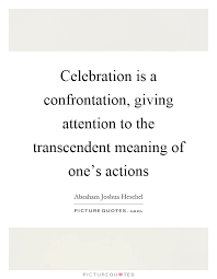 celebration is a confrontation giving attention to the