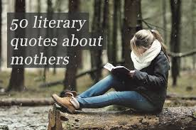 50 literary quotes about mothers glamumous