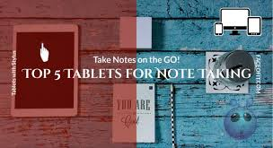 5 best tablets with stylus for notes and drawing in windows u0026 android