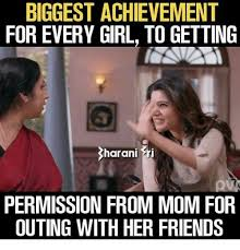 Biggest Internet Memes - biggest achievement for every girl to getting harani ri permission