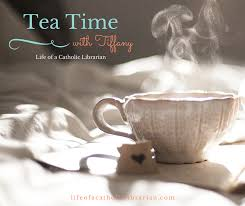 Seeking Teacup Episode Of A Catholic Librarian Tea Time With 40 New