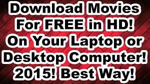 how to download movies for free on your laptop or desktop computer