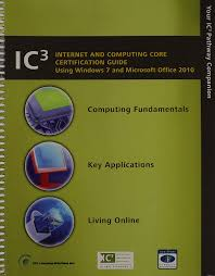 amazon com ic3 internet and computing core certification guide