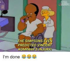 Vincent Meme - the simpsons even predicted vincent kompanyis injury umemesinsta