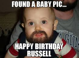 Russell Meme - found a baby pic happy birthday russell meme beard baby 76424