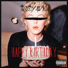 troy ave birthday clean by troy ave free listening on soundcloud