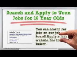 how to get teen jobs for 16 year olds youtube