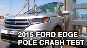 Ford Edge Safety Rating 2015 Ford Edge Lincoln Mkx Crash Test Side Pole Youtube