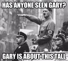 Gary Meme - joke4fun memes has anyone seen gary