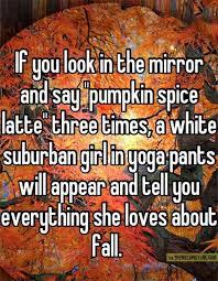 Autumn Memes - pumpkin spice latte fall autumn meme memes funny pics