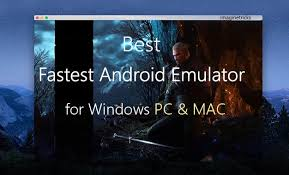 windows android emulator top 4 fastest android emulator for pc windows 10 8 7 vista xp