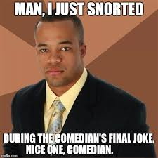 Black Comedian Meme - anyone snort when they laugh i kinda do rarely imgflip