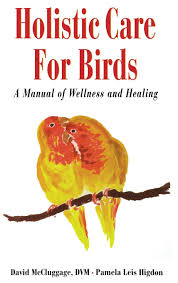 holistic care for birds david mccluggage pamela leis higdon